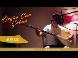 ozgur-can-coban-acem-kizi